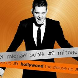 Hollywood: The Deluxe EP - Michael Buble