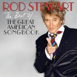 The Best of... The Great American Songbook - Rod Stewart