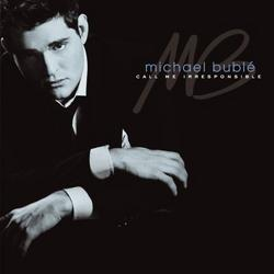 Call Me Irresponsible - Michael Buble