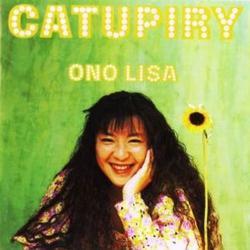 Catupiry - Lisa Ono