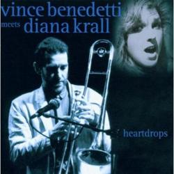 Vince Benedetti Meets Diana Krall - Heartdrops - Diana Krall