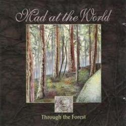 Through The Forest - Mad At The World