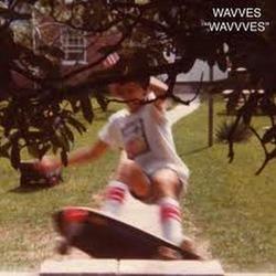 Wavvves - Wavves