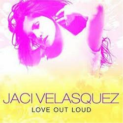 Love Out Loud - Jaci Velasquez