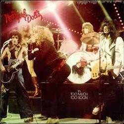 Too Much Too Soon - New York Dolls