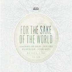 For The Sake Of The World - Bethel Music