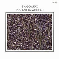 Too Far To Whisper - Shadowfax