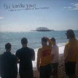 I Refuse To Sink  A Collection Of Prior Recordings - The Wonder Years