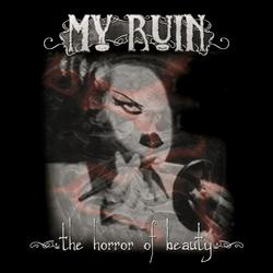 The Horror of Beauty - My Ruin