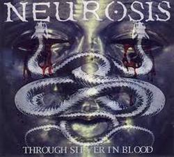 Through Silver In Blood - Neurosis