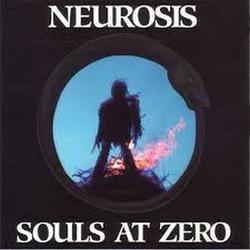 Souls At Zero - Neurosis