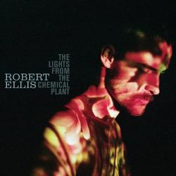 The Lights From The Chemical Plant - Robert Ellis