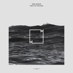 Talk To The Sea - Gigi Masin