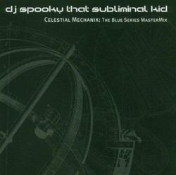 Celestial Mechanix - The Blue Series Master Mix (CD3) - DJ Spooky