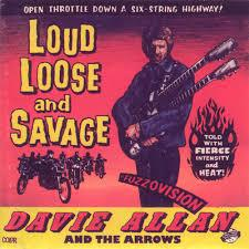Loud, Loose And Savage - The Arrows