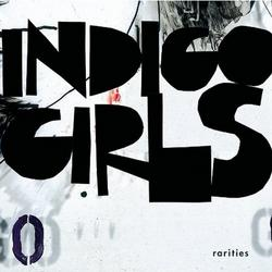 Rarities - Indigo Girls
