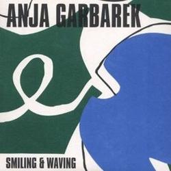 Smiling & Waving - Anja Garbarek