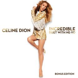 Incredible - Single - Celine Dion - Ne-Yo