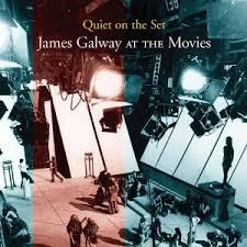 Quiet On The Set - James Galway At The Movies - James Galway