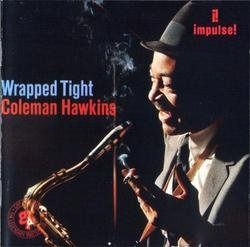 Wrapped Tight - Coleman Hawkins
