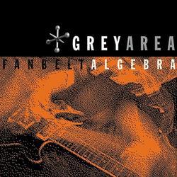 Fanbelt Algebra - Grey Area