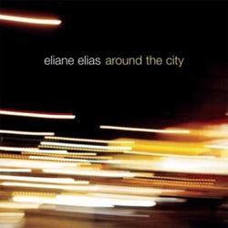 Around The City - Eliane Elias