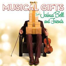 Musical Gifts From Joshua Bell And Friends - Joshua Bell - Various Artists
