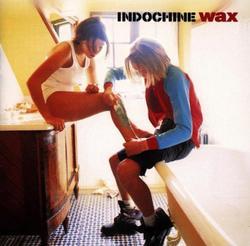 Wax - Indochine