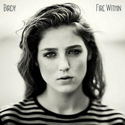 Fire Within (Essential Edition) (CD2) - Birdy