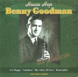 The King Of Swing (1928-1949):  House Hop - Benny Goodman