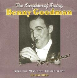 The King Of Swing (1928-1949): The Kingdom Of Swing - Benny Goodman