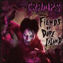 Fiends of Dope Island - The Cramps