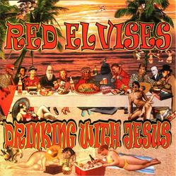 Drinking With Jesus - Red Elvises