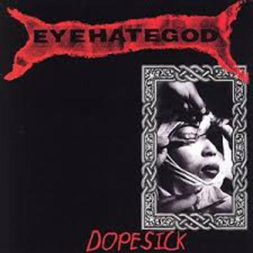 Dopesick - EyeHateGod