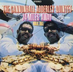 74 Miles Away - Walk Tall - Cannonball Adderley