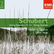 Schubert - String Quartets 13 - 15; String Quintet CD 1 - Hungarian Quartet - Laszlo Varga