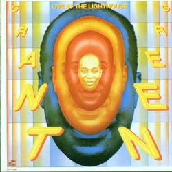 Live At The Lighthouse - Grant Green