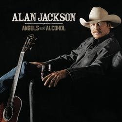 Angels And Alcohol - Alan Jackson