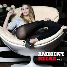 Ambient Relax Vol 2 - Various Artists