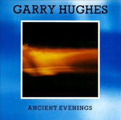 Ancient Evenings - Garry Hughes