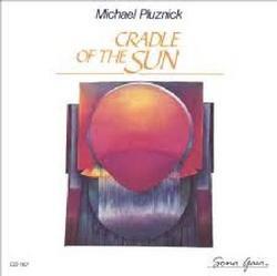 Cradle Of The Sun - Michael Pluznick