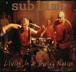 Living In A Boring Nation - Sublime