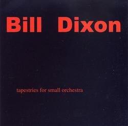 Tapestries for Small Orchestra (CD1) - Bill Dixon
