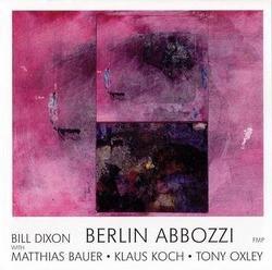 Berlin Abbozzi - Bill Dixon
