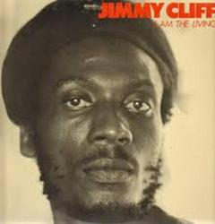 I Am The Living - Jimmy Cliff