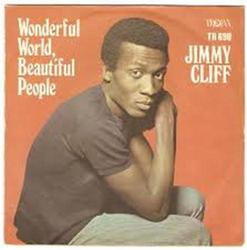 Wonderful World, Beautiful People - Jimmy Cliff
