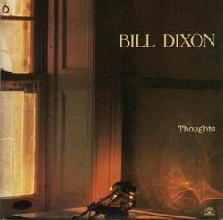 Thoughts - Bill Dixon