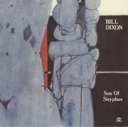 Son of Sisyphus 2010 - Bill Dixon
