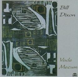 Vade Mecum - Bill Dixon
