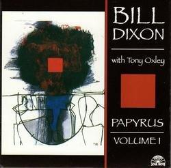 Papyrus Volume I - Bill Dixon
